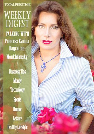 WEEKLY DIGEST - Princess Karina Bagration-Moukhransky